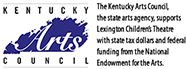 The Kentucky Arts Council,  the state arts agency, supports Lexington Children's Theatre with state tax dollars and federal funding from the National Endowment for the Arts.